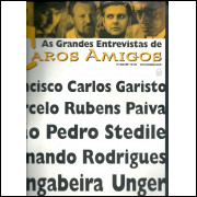 As grandes entrevistas de Caros Amigos nro 4 / Editora Casa Amarela / 813
