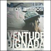 Revista Caros Amigos Nro 64 Juventude Indignada / Editora Casa Amarela / 1162