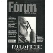 Revista Forum nro 11 Paulo Freire / Editora Publisher Brasil / 4825