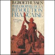 Philosophie De La Revolution Francaise / B Groethuysen / 6705