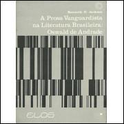 A Prosa Vanguardista na Literatura Brasileira Oswald de Andrade / Kenneth D Jackson / 339