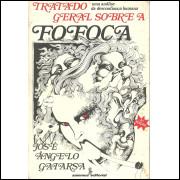 Tratado Geral Sobre A Fofoca / Jose Angelo Gaiarsa / 11438