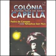Colonia Capella A Outra Face De Adao / Pedro De Campos / 11461