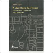 A Aventura Da Forma Urbanismo E Utopia Em Volta Redonda / Alberto Lopes / 11457