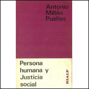 Persona Humana Y Justicia Social / Antonio Millan Puelles / 11449