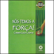 Nos Temos A Forca / Carmen Lucia Campos / 11475