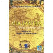 Viajantes Historias Que O Tempo Conta / Maria Teodora Ribeiro Guimaraes / 11480