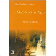 Quincas Borba / Machado De Assis / 11481