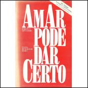 Amar Pode Dar Certo / Roberto T Shinyashiki; Eliana Bittencourt Dumet / 11488