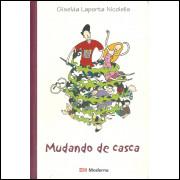 Mudando De Casca / Giselda Laporta Nicolelis / 11501