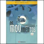 Os Movimentos Pequena Abordagem Sobre Mecanica / Nicolau Gilberto Ferraro / 11503