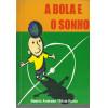 A Bola E O Sonho / Beatriz Andrade; Silvia Kuntz / 11511