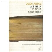 A Biblia E Seus Segredos / Juan Arias / 11512