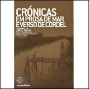 Cronicas Em Prosa De Mar E Verso De Cordel / Antonio De Abreu Freire / 11513