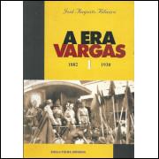 A Era Vargas Vol 1 1882 1930 / Jose Augusto Ribeiro / 11510