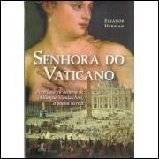 Senhora Do Vaticano / Eleanor Herman / 11532