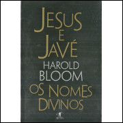 Jesus E Jave Os Nomes Divinos / Harold Bloom / 11534