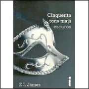 Cinquenta Tons Mais Escuros / E L James / 11541
