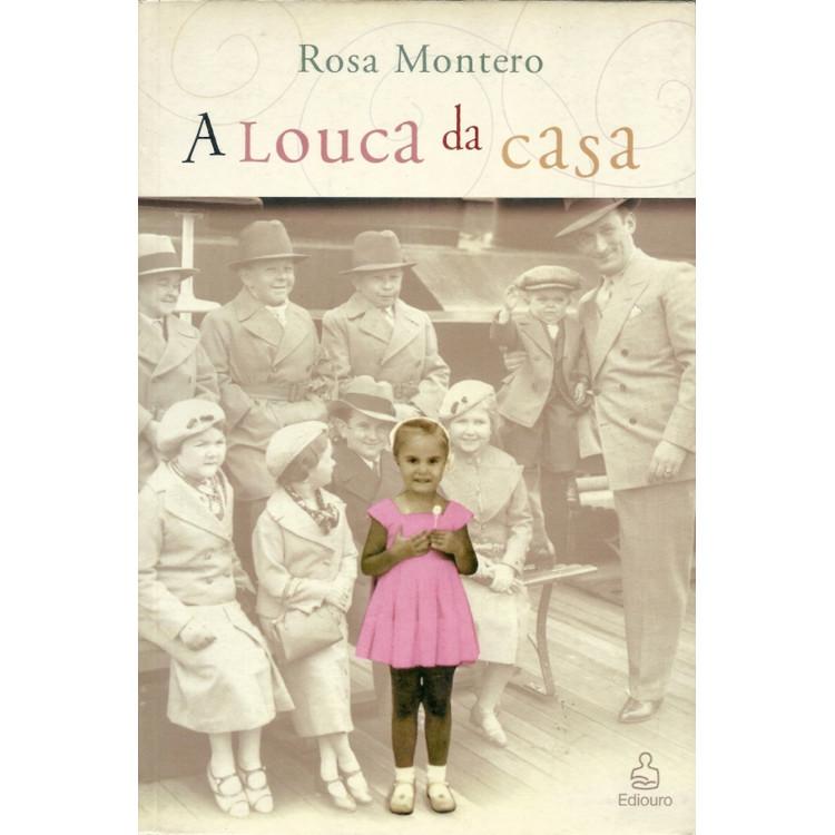 A Louca Da Casa / Rosa Montero / 11543