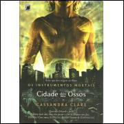 Cidade Dos Ossos / Cassandra Clare / 11545