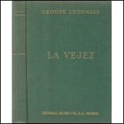 La Vejez / Groupe Lyonnais D Etudes Medicales / 11569
