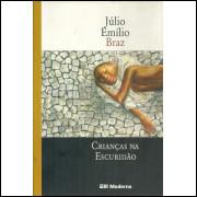 Criancas Na Escuridao / Julio Emilio Braz / 11596