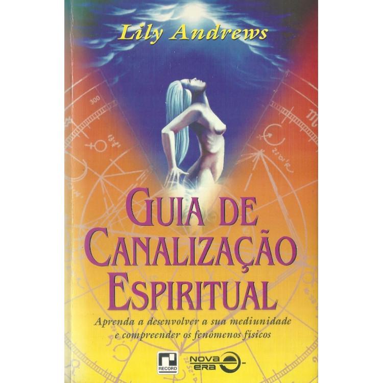 Guia De Canalizacao Espiritual / Lily Andrews / 11599