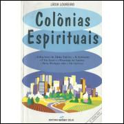 Colonias Espirituais / Lucia Loureiro / 11623