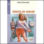 Vencer Ou Vencer / Raul Drewnick / 11627