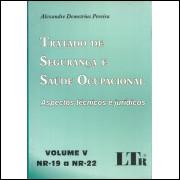 Tratado De Seguranca E Saude Ocupacional Vol 5 Nr 19 A Nr 22 / Alexandre Demetrius Pereira / 11714