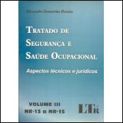 Tratado De Seguranca E Saude Ocupacional Volume 3 Nr 13 A Nr 15 / 11717