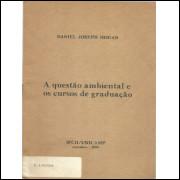 Primeira Versao A Questao Ambiental e os Cursos de Graduacao / Daniel Joseph Hogan / 4340