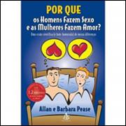Por Que Os Homens Fazem Sexo E As Mulheres Fazem Amor / Allan E Barbara Pease / 9100