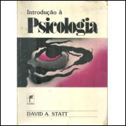 Introducao A Psicologia / David A Statt / 11849