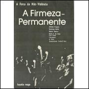 A Firmeza Permanente / Antonio Fragoso; Domingos Barbe; Helder Camara E Outros / 11872