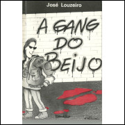 A Gang Do Beijo / Jose Louzeiro / 11879