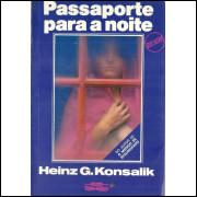 Passaporte Para A Noite / Heinz G Konsalik / 11880