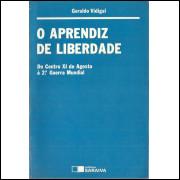 O Aprendiz De Liberdade / Geraldo Vidigal / 11882