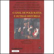 O Anel De Policrates E Outras Historias / Herodoto; Cicero; Esopo; Fedro E Outros / 11900