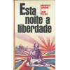 Esta Noite A Liberdade / Dominique Lapierre E Larry Collins / 11925