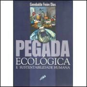 Pegada Ecologica E Sustentabilidade Humana / Genebaldo Freire Dias / 11943