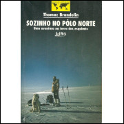 Sozinho No Polo Norte / Thomaz Brandolin / 11975