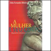 A Mulher E Seu Corpo / Zilda Fernandes Ribeiro / 11981