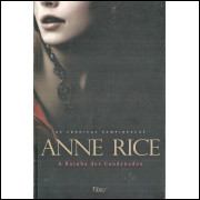 A Rainha Dos Condenados As Cronicas Vampirescas / Anne Rice / 11997