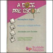 A Doce Pre Escola / Arnaldo Soveral Editor / 12005