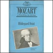 Mozart A Tragedia Da Ironia / Hildegard Feist / 12017