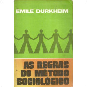 As Regras Do Metodo Sociologico / Emile Durkheim / 12050
