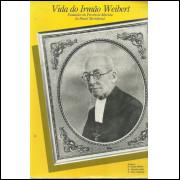 Vida Do Irmao Weibert / Roque Maria; Faustino Joao; Elvo Clemente / 12052