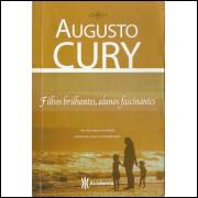 Filhos Brilhantes Alunos Fascinantes / Augusto Cury / 12058