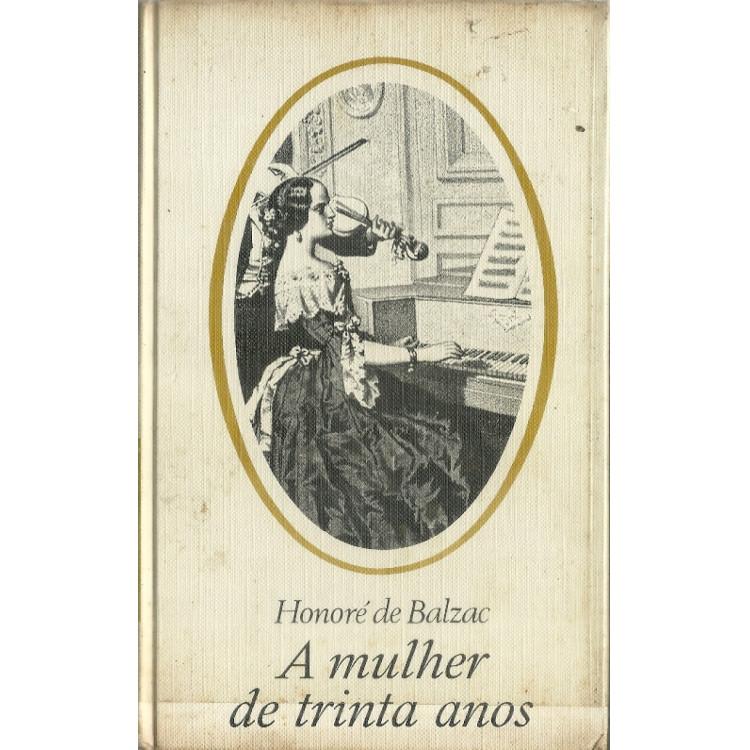 A Mulher De Trinta Anos / Honore De Balzac / 12059
